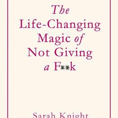 Sarah Night - The Life-Changing Magic of Not Giving a F**K